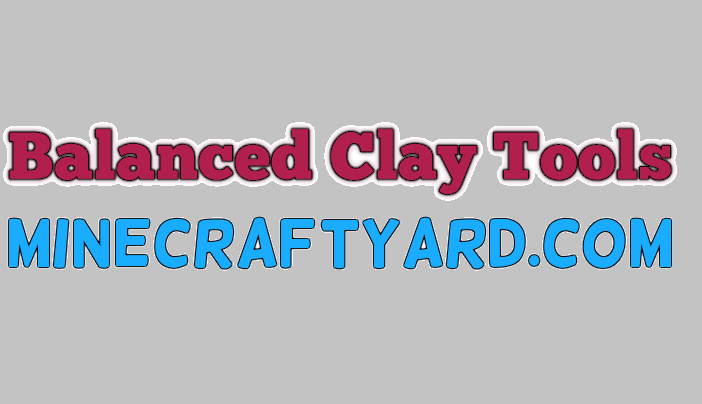 Balanced Clay Tools 1.14/1.13.2/1.12.2