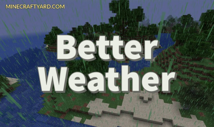 Better Weather Mod 1.16.5