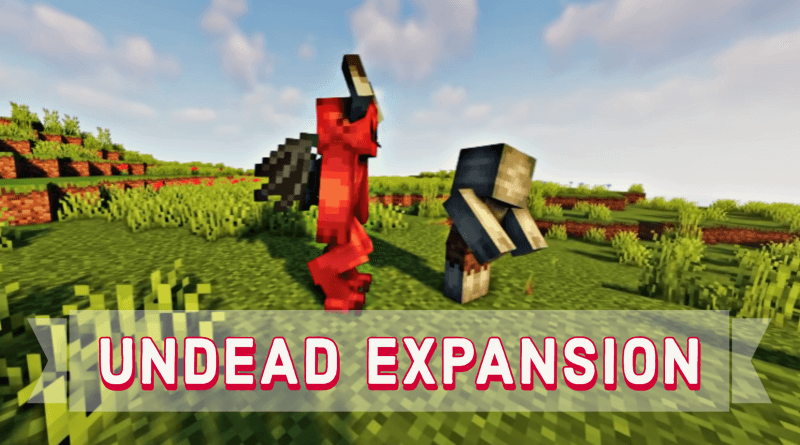 Undead Expansion Mod 1.17.1
