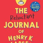 The Reluctant Journal of Henry K Larsen by Susin Nielsen