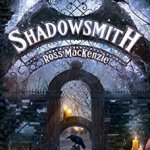 Shadowsmith by Ross MacKenzie