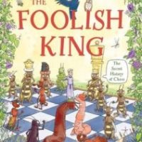 The Foolish King: The Secret History of Chess by Mark Price (book and app)