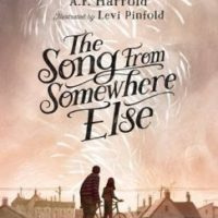 The Song From Somewhere Else by AF Harrold, illustrated by Levi Pinfold