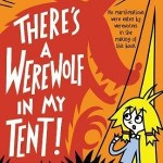 There's a Werewolf in my Tent! by Pamela Butchart, illustrated by Thomas Flintham
