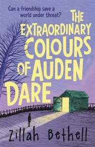 The Extraordinary Colours of Auden Dare by Zillah Bethell
