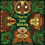 You're Safe With Me by Chitra Soundar and Poonam Mistry