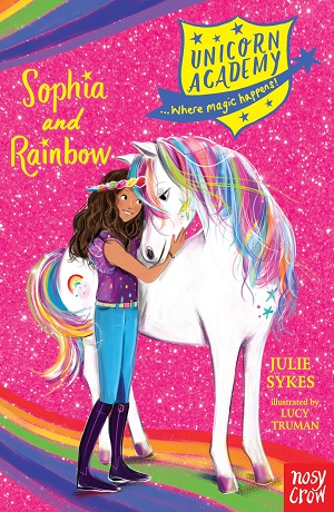 Unicorn Academy By Julie Sykes Illustrated Lucy Truman Has Hitchhiked Perfectly Onto The Current Zeitgeist For All Things