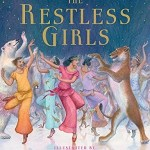 The Restless Girls by Jessie Burton, illustrated by Angela Barrett