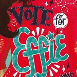 Vote for Effie by Laura Wood