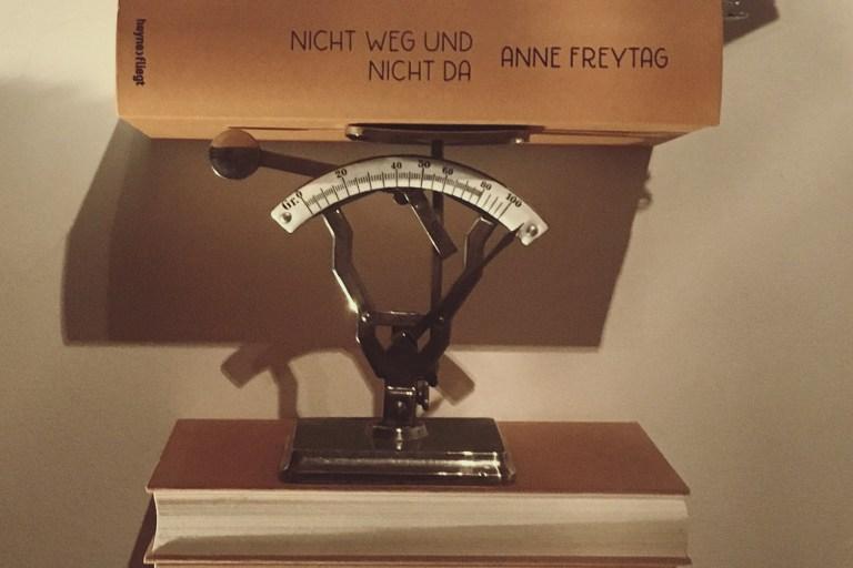 Anne Freytag: Nicht weg und auch nicht da