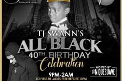 TJ Swann Live 40th BDAY EXPLOSION