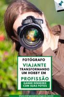 Fotografo Viajante como transformar um hobby em profissao
