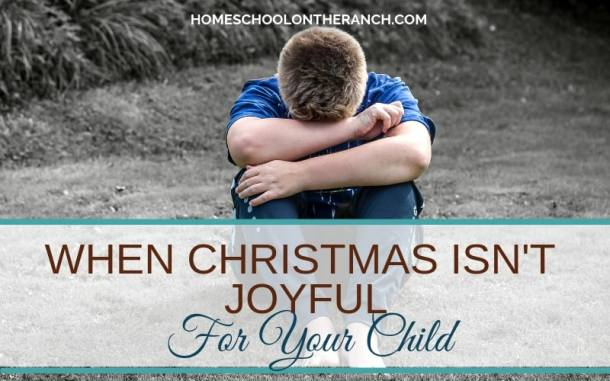 what if Christmas isn't joyous for your child?