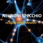 """I Neuroni Specchio """"visti"""" dalla mental coach."""