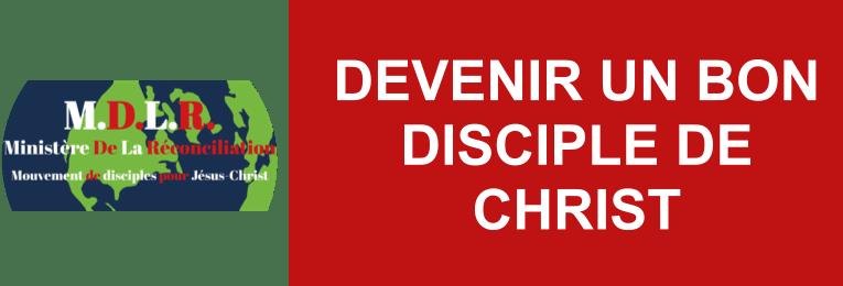 QUATRIÈME MARCHE – DEVENIR UN BON DISCIPLE DE CHRIST – MINISTERE DE LA RECONCILIATION