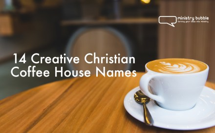 14 Creative Christian Coffee House Names | Ministry Bubble