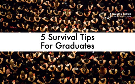5 Survival Tips For Grads | Ministry Bubble.jpg