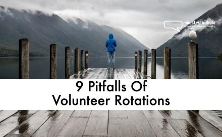 9 Pitfalls Of Volunteer Rotations | Ministry Bubble