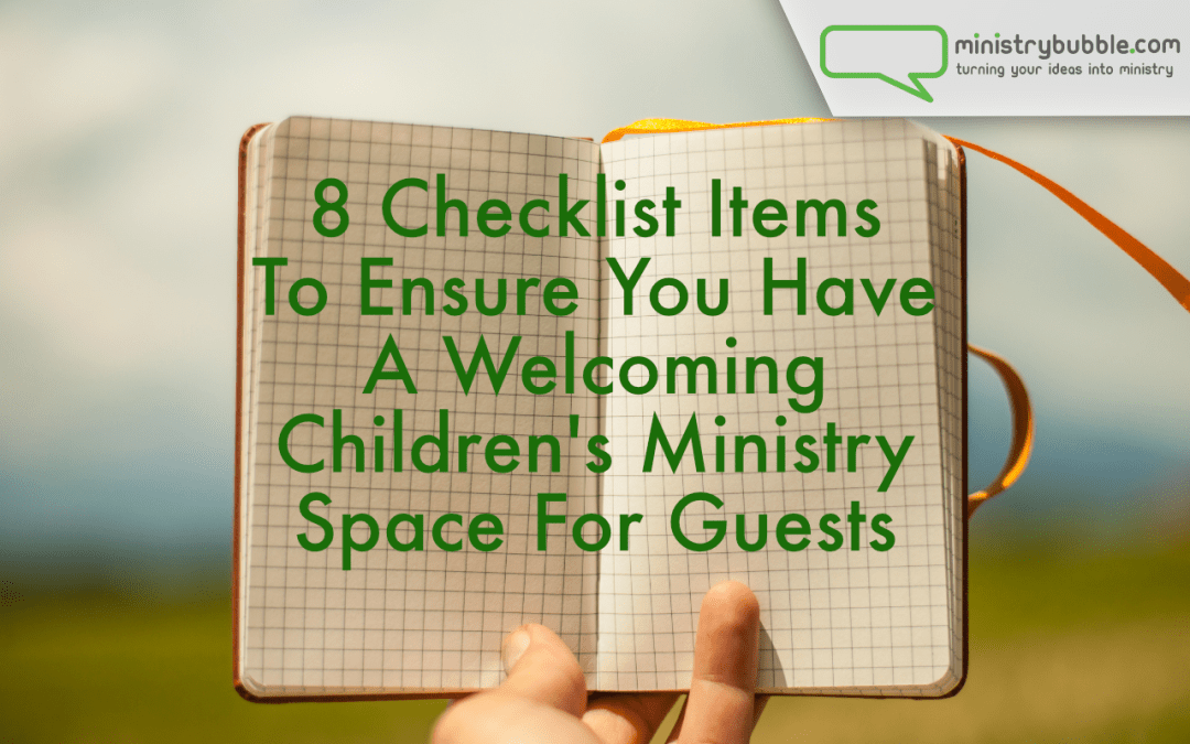 8 Checklist Items To Ensure You Have A Welcoming Children's Ministry Space For Guests