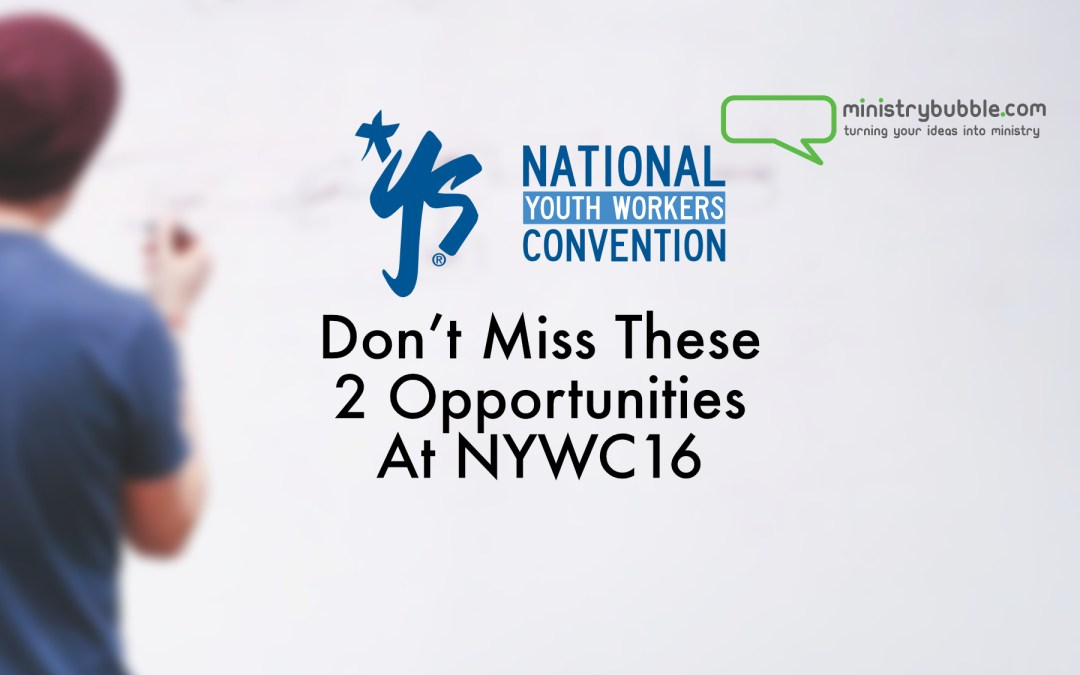 Don't Miss These 2 Opportunities At NYWC16