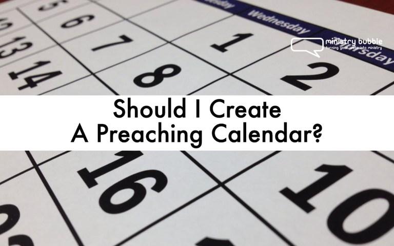 Should I Create A Preaching Calendar? | Ministry Bubble