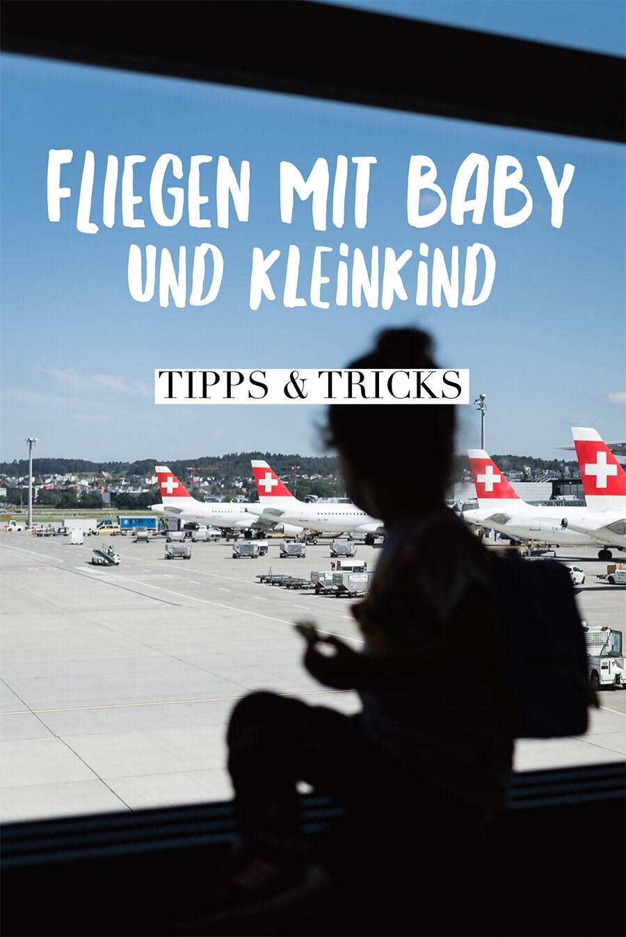 Fliegen mit Baby und Kleinkind. Ein paar Tipps und Tricks, damit es gelingt #fliegenmitbaby #fliegenmitkindern #familienurlaub
