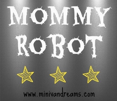 Mommy Robot | Mini Van Dreams