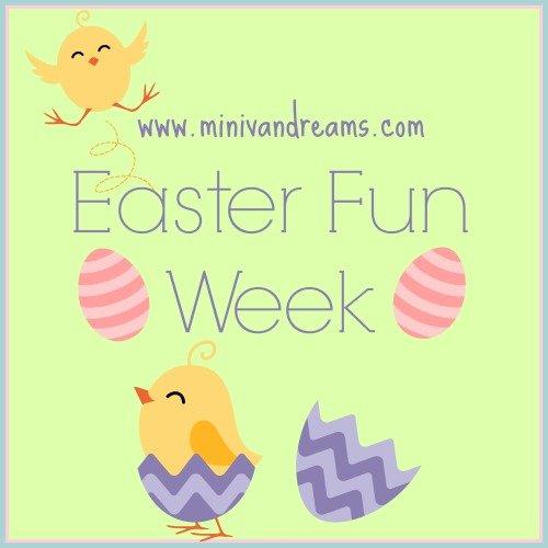 Easter Fun Week 2014 via Mini Van Dreams #Easter #Easterideas #crafts #recipes