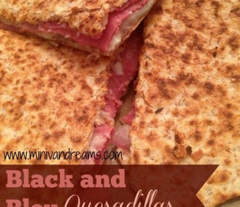 Black and Bleu Quesadillas via Mini Van Dreams #recipes #easyrecipes #quickrecipes