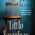 Little Sacrifices by Jamie Scott | A Book Review