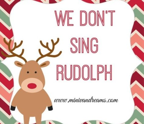 We Don't Sing Rudolph | Mini Van Dreams