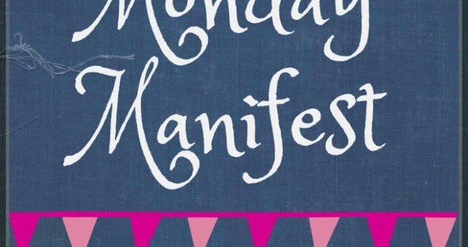 Monday Manifest:  Things I Have Thought About While Sick