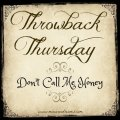 Throwback Thursday: Don't Call Me Honey | Mini Van Dreams