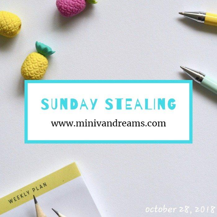 Sunday Stealing: October 28, 2018 | Mini Van Dreams