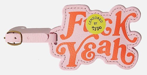 Gifts for travel lovers - f_ck yeah luggage tag CREDIT Typo