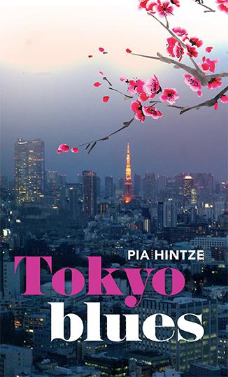 Omslag Tokyo Blues av Pia Hintze. Tokyo skyline med körsbärskvist i förgrunden, Tokyo tower och Roppongi Hills i fonden.