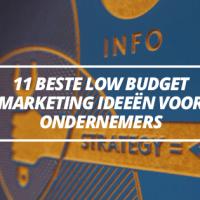 11 beste Low budget marketing ideeën voor ondernemers