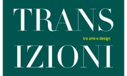 Transizioni, tra arte e design