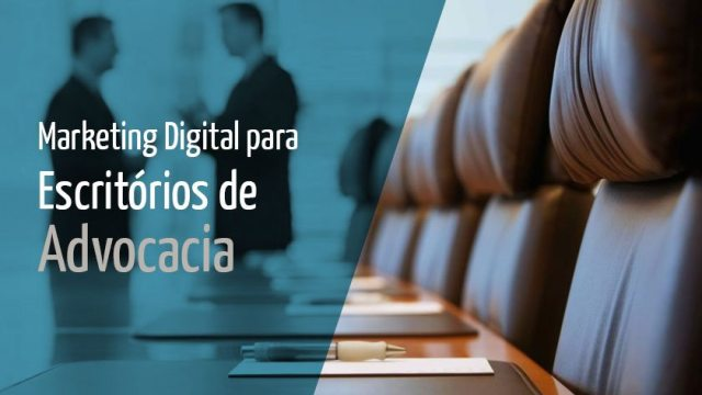 Marketing Digital para Escritórios de Advocacia