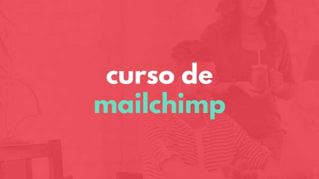 Curso de E-mail Marketing com MailChimp