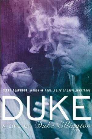 Duke: A Life of Duke Ellington by Terry Teachout