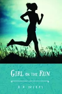 Girl on the Run by B.R. Myers