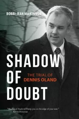 Shadow of Doubt: The Trial of Dennis Oland by Bobbi-Jean MacKinnon
