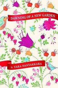 Dawning of a New Garden by Tara Nanayakkara