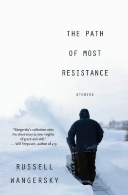 The Path of Most Resistance by Russell Wangersky