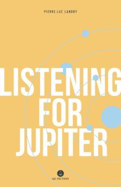 Listening for Jupiter by Pierre-Luc Landry