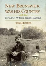 New Brunswick Was His Country by Ronald Rees