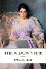 The Widow's Fire by Paul Butler