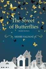 The Street of Butterflies by Mehri Yalfani