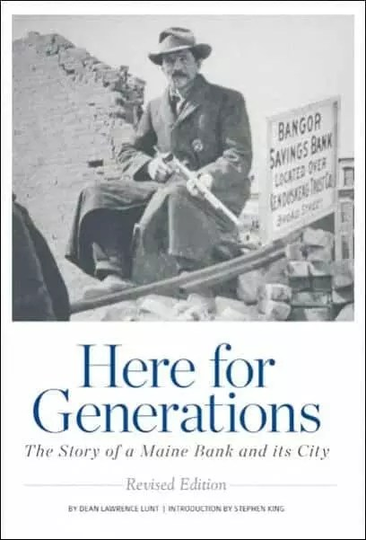 Here for Generations: The Story of a Maine Bank and its City by Dean L. Lunt